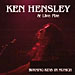 Ken Hensley & Live Fire: Burning Keys In Munich