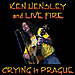 Ken Hensley & Live Fire: Crying In Prague