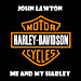 John Lawton: Me And My Harley