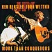 Ken Hensley ∓ John Wetton: More Than Conquerors