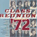 Class Reunion: The Greatest Hits Of 1972