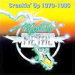 Masters Of Metal - Crankin' Up 1970-1980