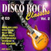 Disco Rock Classics, Vol. 2