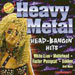 Heavy Metal Head-Bangin' Hits