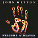 John Wetton: Welcome To Heaven